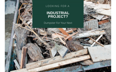 Looking for A Roll Off Dumpster For Your Next Industrial Project? | NW Arkansas